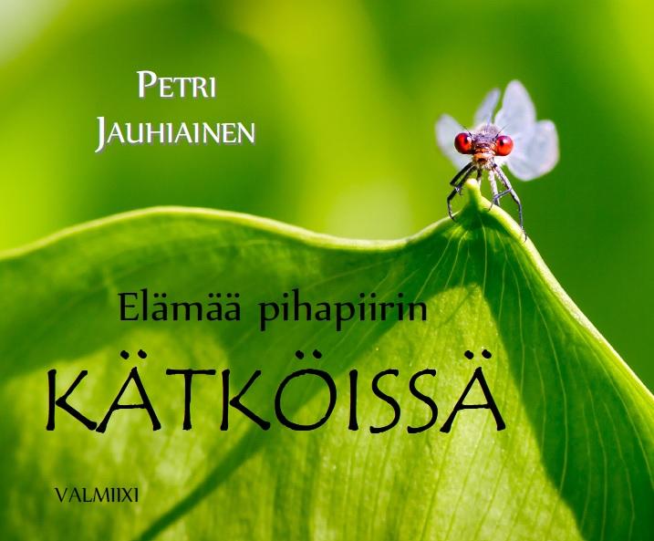 Elämää pihapiirin kätköissä valokuvaaja Petri Jauhiainen